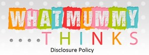 whatmummythinks-disclosure policy
